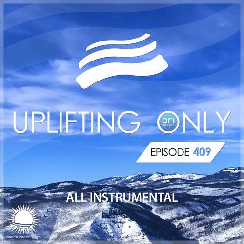 Uplifting Only Episode 409 [All Instrumental] (Dec 2020) [FULL] von Ori Uplift Radio