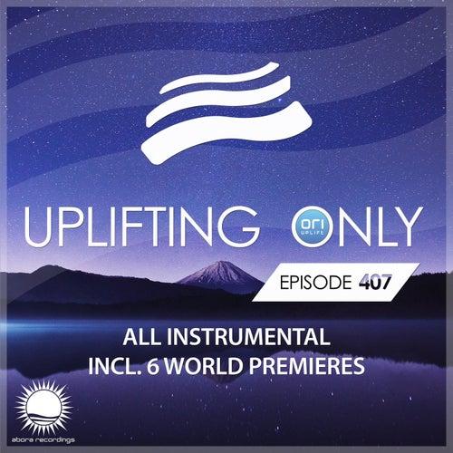 Uplifting Only Episode 407 [All Instrumental] (Nov 2020) [FULL] von Ori Uplift Radio