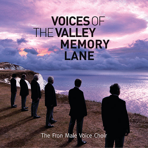 Voices of The Valley - Memory Lane by Fron Male Voice Choir