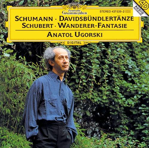 Schumann: Davidsbündlertänze, Op.6 /  Schubert: Wanderer-Fantasie von Anatol Ugorski