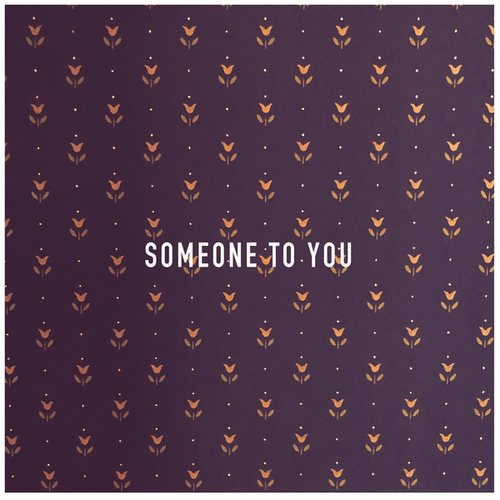 Someone to You by Roses & Revolutions