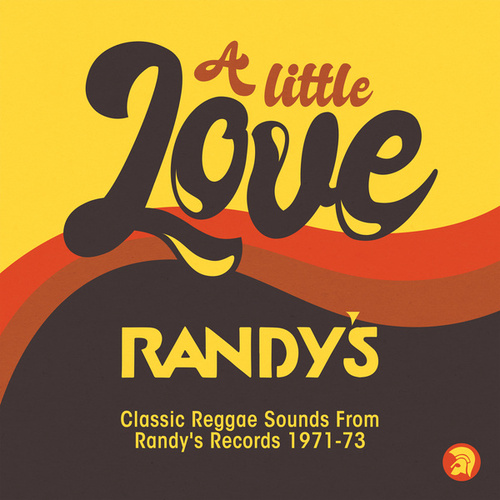A Little Love (Classic Reggae Sounds From Randy's Records 1971 -73) by Various Artists