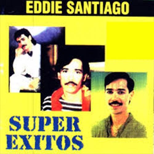 Eddie Santiago Super Éxitos de Eddie Santiago