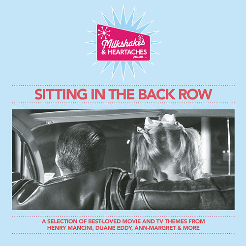 Milkshakes & Heartaches - Sitting In The Back Row de Various Artists