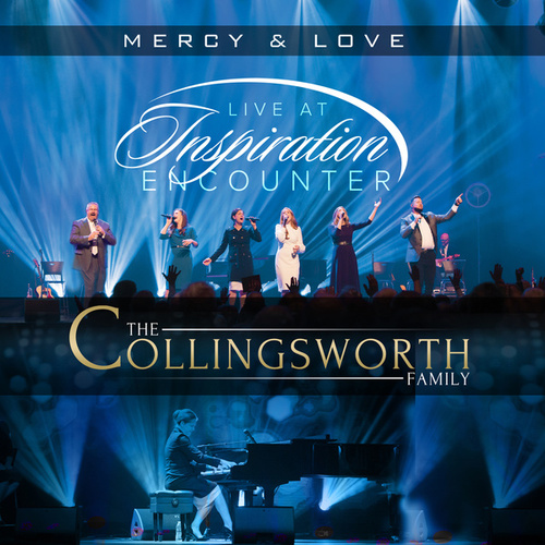 Mercy & Love: Live at Inspiration Encounter by The Collingsworth Family