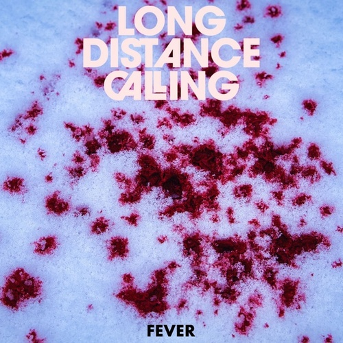 Fever by Long Distance Calling