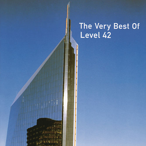 The Very Best Of Level 42 by Level 42