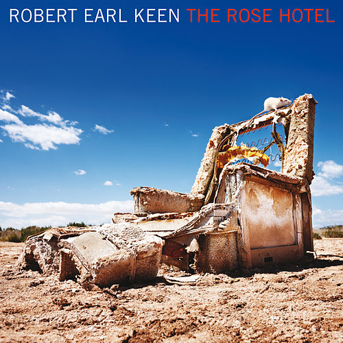 The Rose Hotel de Robert Earl Keen
