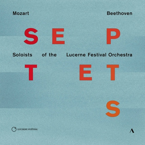 Mozart & Beethoven: Septets by Soloists of the Lucrene Festival Orchestra