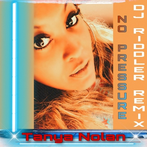 No Pressure (DJ Riddler Remix) by Tanya Nolan