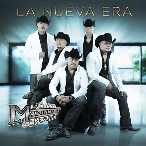 La Nueva Era by La Maquinaria Norteña