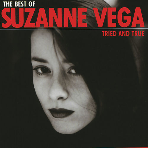 The Best Of Suzanne Vega - Tried And True by Suzanne Vega