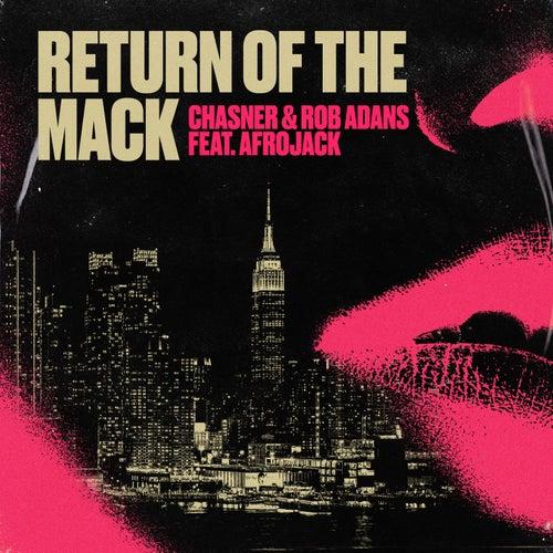 Return of the Mack (ft. Rob Adans & Afrojack) von Chasner