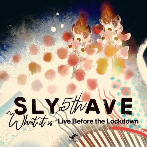 What It Is: Live Before the Lockdown de Sly5thave