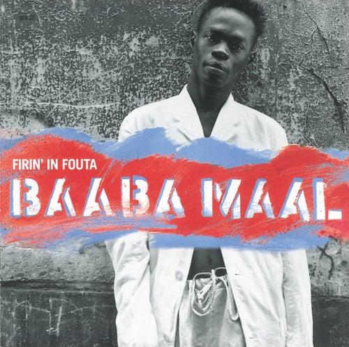 Firin' In Fouta by Baaba Maal