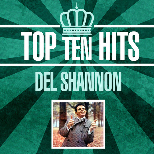Top 10 Hits by Del Shannon