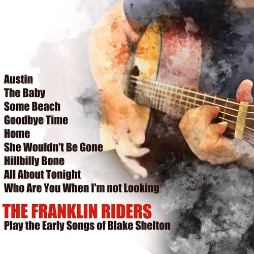 Play the Early Songs of Blake Shelton by Franklin Riders