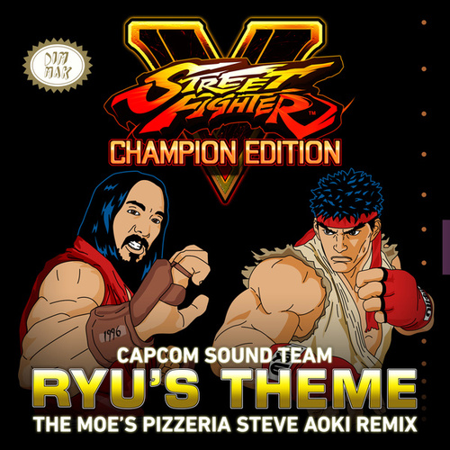 Ryu's Theme (The Moe's Pizzeria Steve Aoki Remix) von Capcom Sound Team