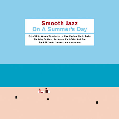 Smooth Jazz On A Summer's Day by Various Artists
