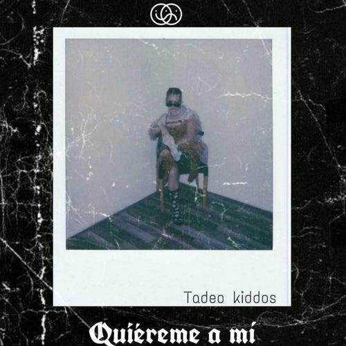 Quiéreme a Mi de Tadeo Kiddos