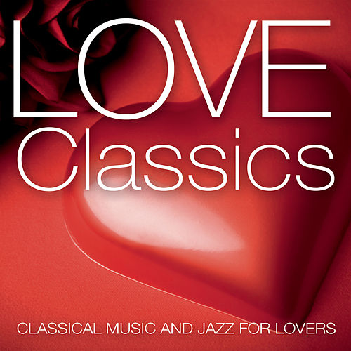 Love Classics von Various Artists
