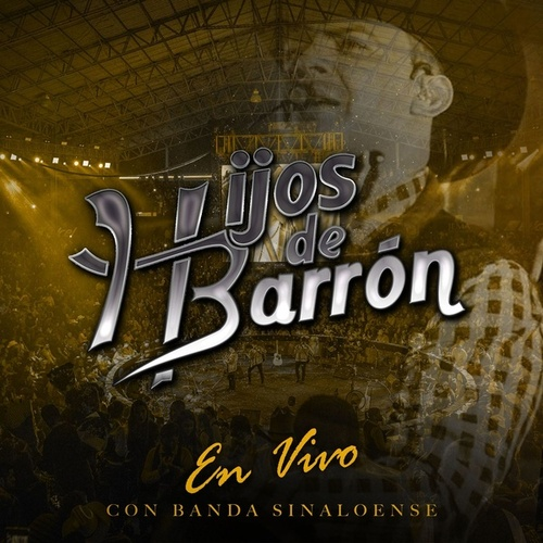 En Vivo Con Banda Sinaloense by Hijos De Barron