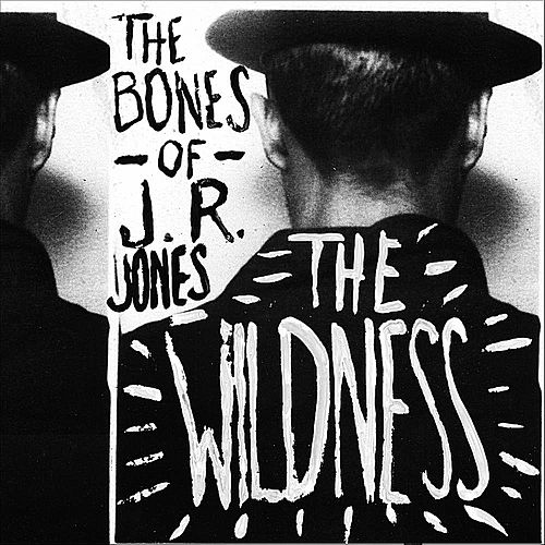 The Wildness by The Bones of J.R. Jones