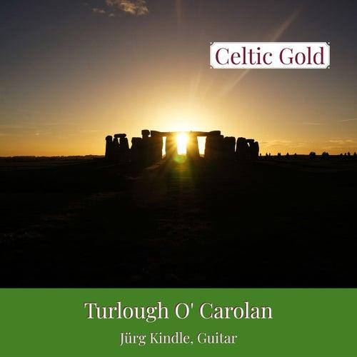 Celtic Gold - Turlough O' Carolan by Jürg Kindle