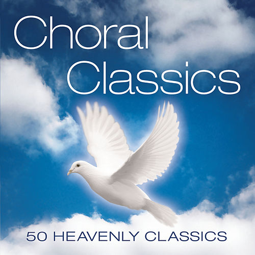 Choral Classics by Various Artists