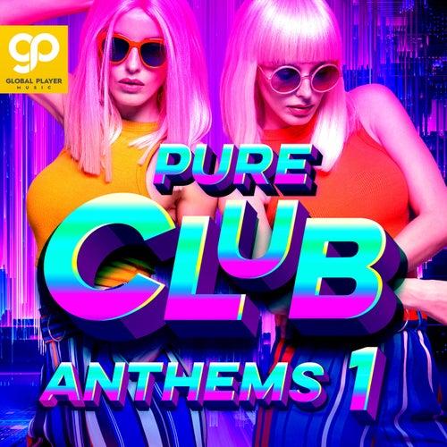 Pure Club Anthems, Vol. 1 von Various Artists