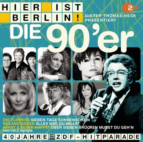 Hier ist Berlin! - Dieter Thomas Heck präs.: Die 90er von Various Artists