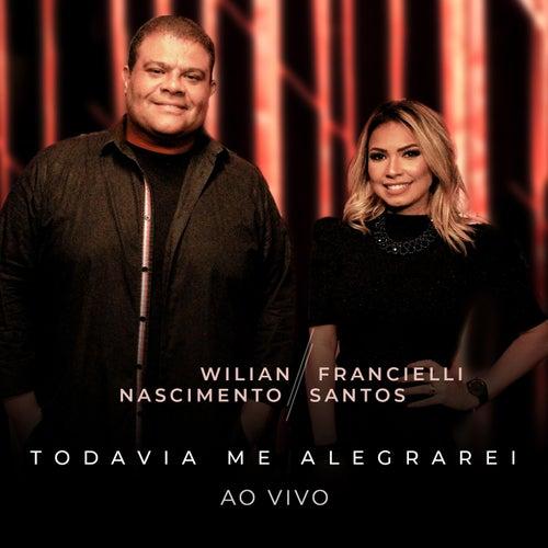 Todavia Me Alegrarei  (Ao Vivo) von Wilian Nascimento