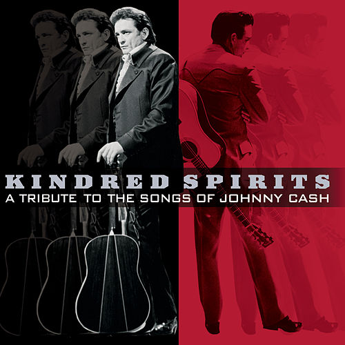 Kindred Spirits: A Tribute To The Songs Of Johnny Cash von Various Artists