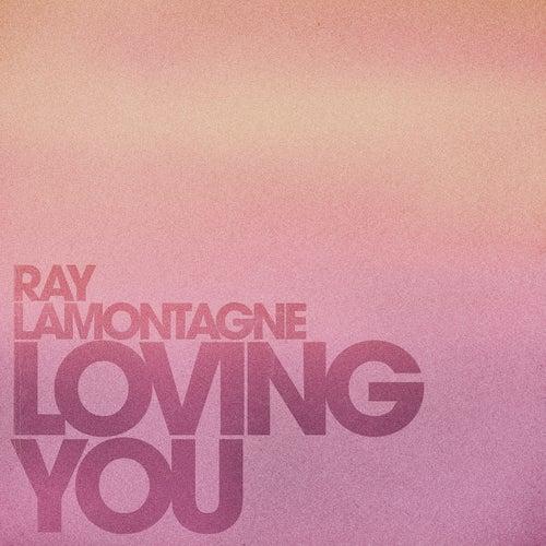 Loving You de Ray LaMontagne