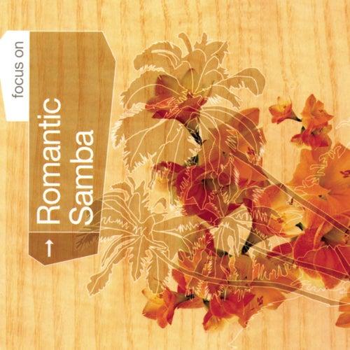 Focus On...Romantic Samba de Various Artists
