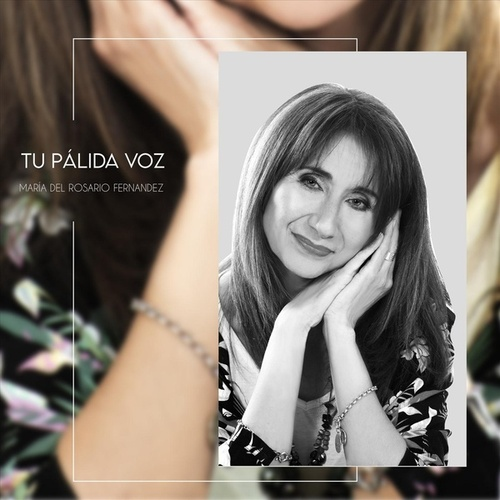 Tu Pálida Voz de Maria del Rosario Fernandez