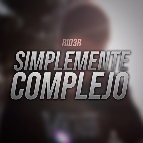 Simplemente Complejo by Rid3r