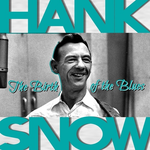 The Birth of the Blues de Hank Snow