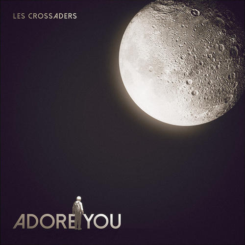 Adore You von Les Crossaders