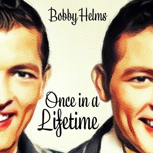 Once in a Lifetime de Bobby Helms