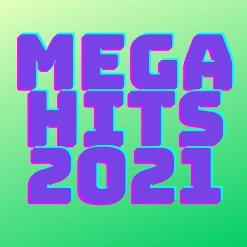 Mega Hits 2021 by Various Artists
