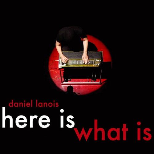 Here Is What Is de Daniel Lanois