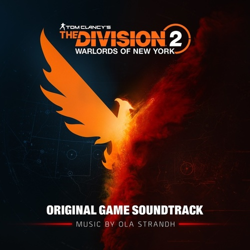 Tom Clancy's The Division 2: Warlords of New York (Original Game Soundtrack) by Ola Strandh