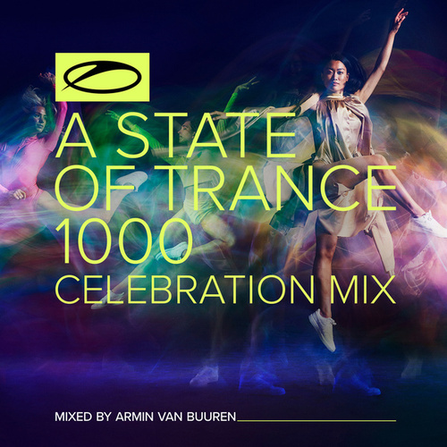 A State Of Trance 1000 - Celebration Mix (Mixed by Armin van Buuren) by Armin Van Buuren