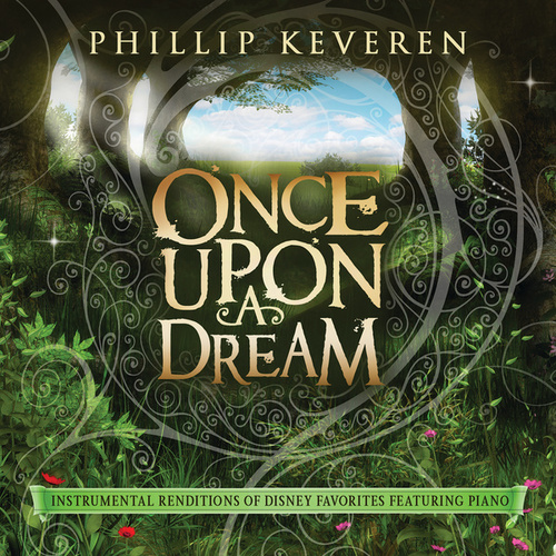 Once Upon A Dream: Instrumental Renditions Of Disney Favorites Featuring Piano by Phillip Keveren