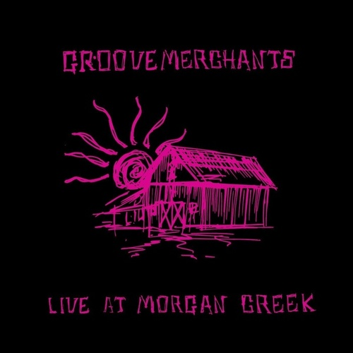 Live at Morgan Creek by The Groove Merchants