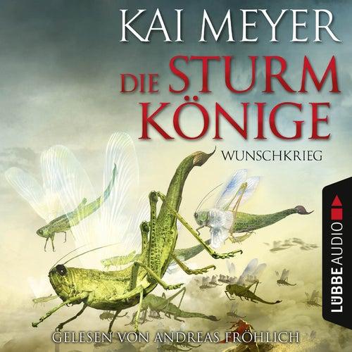 Folge 2: Die Sturmkönige - Wunschkrieg von Kai Meyer
