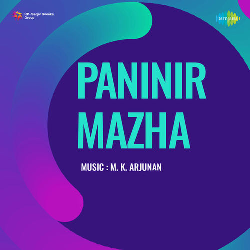 Paninir Mazha (Original Motion Picture Soundtrack) by M. K. Arjunan