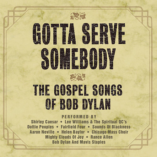 Gotta Serve Somebody - The Gospel Songs Of Bob Dylan by Various Artists