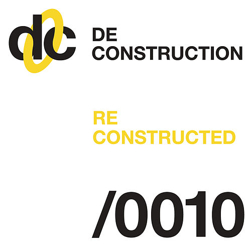 Deconstruction Reconstructed 010 von Various Artists